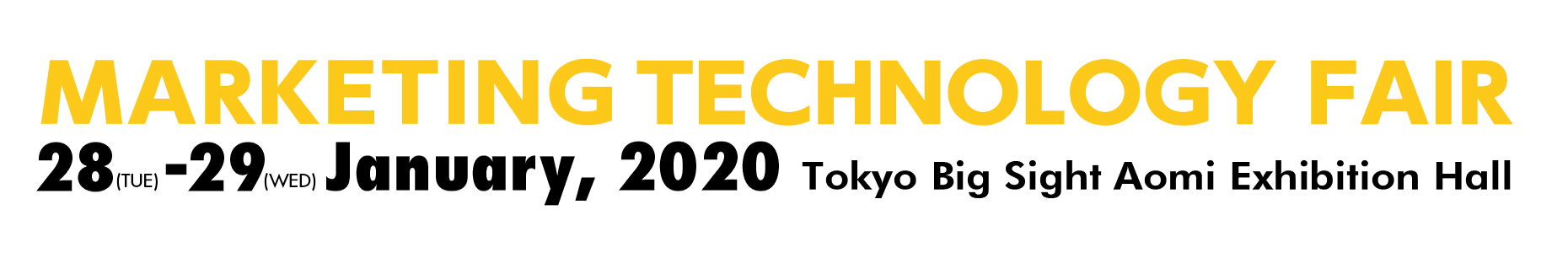 Marketing Technology Fair Tokyo 2020 28-29 January 2020 Tokyo Big Sight Aomi Exhibition Hall